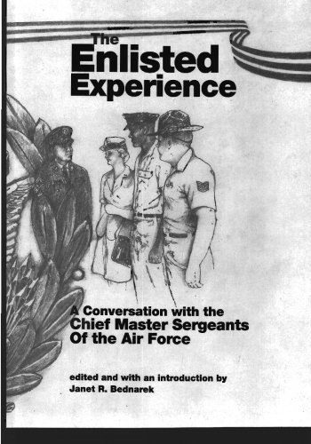 Chief Master Of The Air Force - The Enlisted Experience: A Conversation with the Chief Master Sergeants of the Air Force
