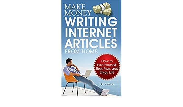 Make Money Writing Internet Articles From Home: How to Hire
