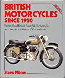 British Motor Cycles Since 1950: Panther, Royal Enfield, Scott, Silk, Sunbeam, Sun and Tandon Roadsters of 250c.c v. 4