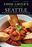 Food Lovers' Guide to® Seattle: The Best Restaurants, Markets & Local Culinary Offerings (Food Lovers' Series)