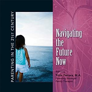 Parenting in the 21st Century - Navigating the Future Now Speech