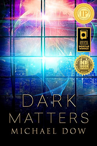 Dark Matters: A Science Fiction Thriller (Dark Matters Trilogy Book 1) (Expect The Worst Hope For The Best Quote)