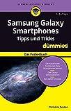 Samsung Galaxy Smartphone Tipps und Tricks für Dummies: Das Pocketbuch