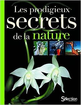 PRODIGIEUX SECRETS DE LA NATURE