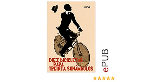 Diez bicicletas para treinta sonámbulos: Compilación de noticias (Narrativa) (Spanish Edition) - Kindle edition by VV. AA.