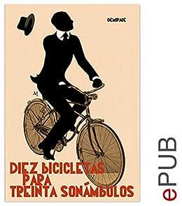 Diez bicicletas para treinta sonámbulos: Compilación de noticias (Narrativa) (Spanish Edition)