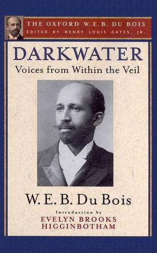 Books : Darkwater (The Oxford W. E. B. Du Bois): Voices from Within the Veil
