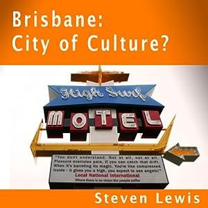 Brisbane, City of Culture? Walking Tour