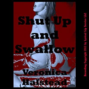 Shut Up and Swallow: A Very Rough Blackmail Sex Short Audiobook
