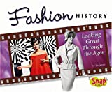 Fashion History: Looking Great Through the Ages (The World of Fashion series)