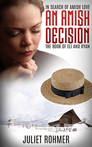 AN AMISH DECISION: The Amish Book of Eli and Ryan (In Search of Amish Love 2)