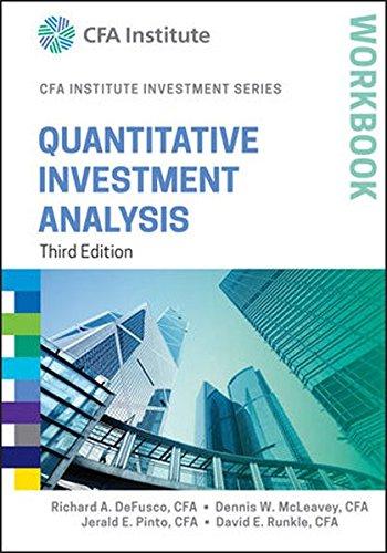 Quantitative Investment Analysis Workbook (CFA Institute Investment Series)