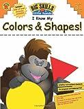 I Know My Colors and Shapes!, Grades Preschool - K, , 1609963423