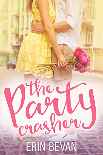 The Party Crasher: Novella by [Bevan, Erin]