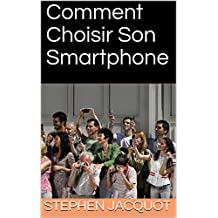 Comment Choisir Son Smartphone (French Edition)