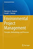 Environmental Project Management: Principles, Methodology, and Processes