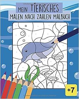 Ein Tieresches Malen Nach Zahlen Malbuch Tierisches Malbuch Malen Nach Zahlen Uber 25 Lustige Ausmalbilder Fur Kinder Kinderbuch Geschenke Fur Kinder Malbuch Fur Kinder Ab 7 Jahre Amazon De Malwerkis Bucher