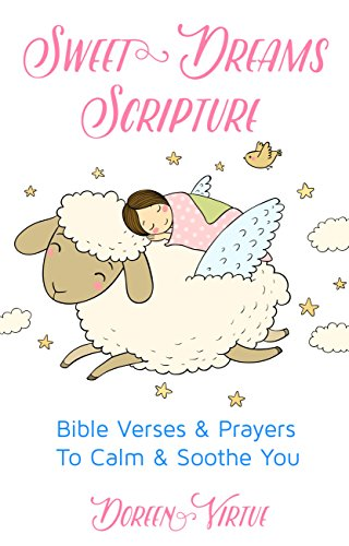 Sweet Dreams Scripture: Bible Verses and Prayers to Calm and Soothe You (Scripture Series) ()