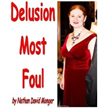 Delusion Most Foul (ballad / poetic short story) (Legend of the Golden Dragon's Knight Book 2)