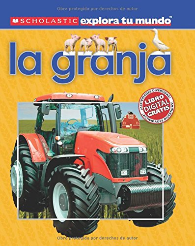 Scholastic Explora Tu Mundo: La granja (Farm): (Spanish language edition of Scholastic Discover More: Farm) (Spanish Edition)