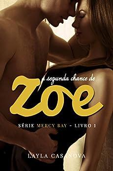 A Segunda Chance de Zoe (Mercy Bay Livro 1) por [Casanova, Layla]