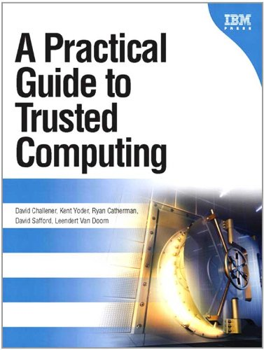 A Practical Guide to Trusted Computing (IBM Press)