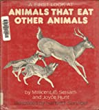 A First Look at Animals That Eat Other Animals, Millicent E. Selsam and Joyce Hunt, 0802768954