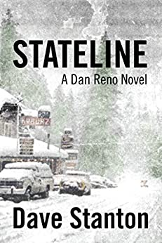 STATELINE: A Hard Boiled Crime Novel: (Dan Reno Private Detective Noir Mystery Series) (Dan Reno Novel Series Book 1) by [Stanton, Dave]
