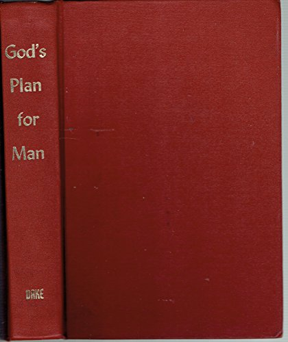 God's Plan for Man Contained in Fifty-Two (52) Lessons One for Each Week of the Year