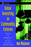Value Investing in Commodity Futures, Hal Masover, 0471348813