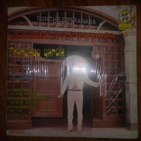 Serenata En El Tenampa Por Francisco Garcia El Gallo Negro (Orvimex // - Bonita Plaza