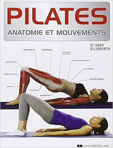 Pilates ; anatomie et mouvements: 9782702909492: Amazon.com: Books