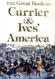 The Great Book of Currier and Ives I, Outlet Book Company Staff and Random House Value Publishing Staff, 0517390000