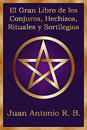 El Gran Libro de los Conjuros, Hechizos, Rituales y