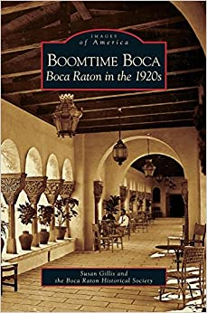 Boomtime Boca: Boca Raton in the 1920s