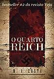 O Quarto Reich: A Segunda Guerra não acabou (Portuguese Edition)