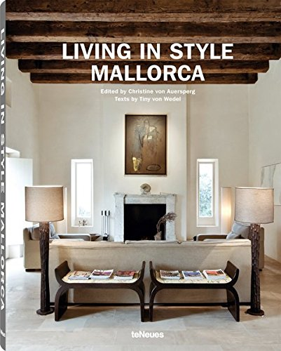 Living in Style Mallorca (Inglés) Tapa dura – 16 sep 2013 Tiny von Wedel Teneues 3832796983 Balearic islands
