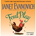 Foul Play Audiobook by Janet Evanovich Narrated by C. J. Critt