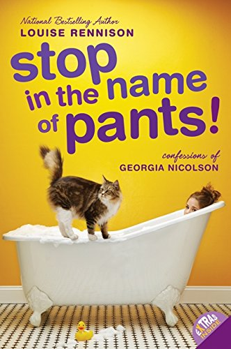 Stop in the Name of Pants! (Confessions of Georgia Nicolson, Book ()