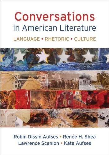 Conversations in American Literature: Language, Rhetoric, Culture by Robin Dissin Aufses