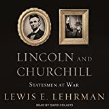 #6: Lincoln and Churchill: Statesmen at War