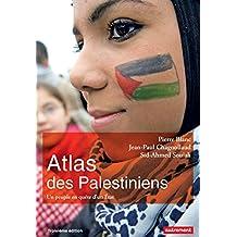 Atlas des Palestiniens. Un peuple en quête d'un État (Atlas Monde) (French Edition)