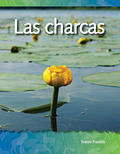 Teacher Created Materials - Science Readers: A Closer Look: Las charcas (Ponds) - Grades 2-3 - Guided Reading Level N