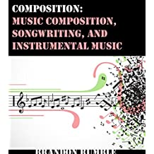 Composition: Music composition, Songwriting, And Instrumental Music