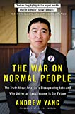The War on Normal People: The Truth About America's