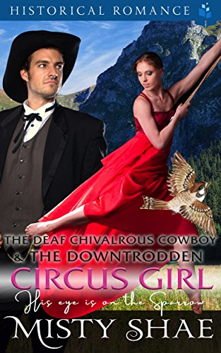 Free The Deaf Chivalrous Cowboy and the Downtrodden Circus Girl: His Eye Is On the Sparrow<br />WORD