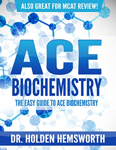 Best Ace Biochemistry!: The EASY Guide to Ace Biochemistry: (Biochemistry Study Guide, Biochemistry Revie K.I.N.D.L.E