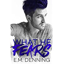 What He Fears: Desires Book 4