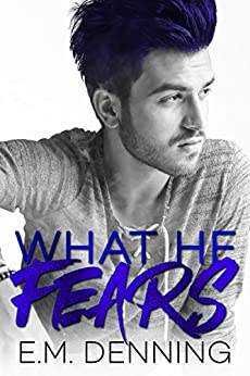 What He Fears: Desires Book 4 by [Denning, E. M. ]