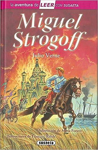 MIGUEL STROGOFF (LA AVENTURA DE LEER CON SUSAETA, N.3): Cuentos: 9788467747713: Amazon.com: Books